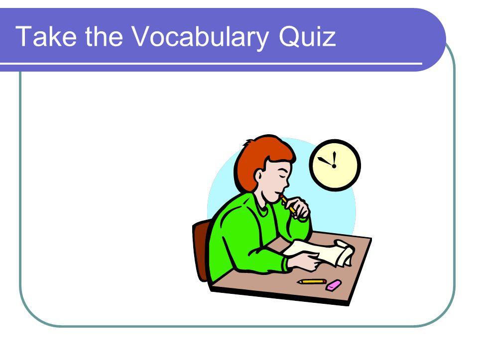 Take the Vocabulary Quiz