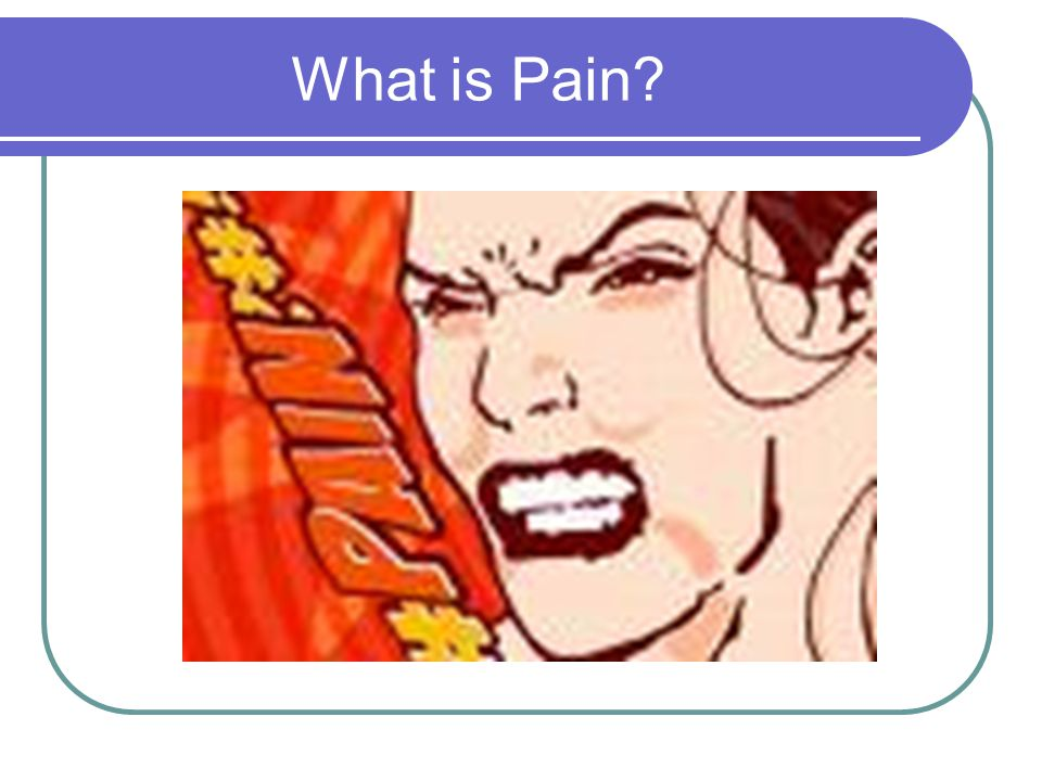 What is Pain Pain is subjective.