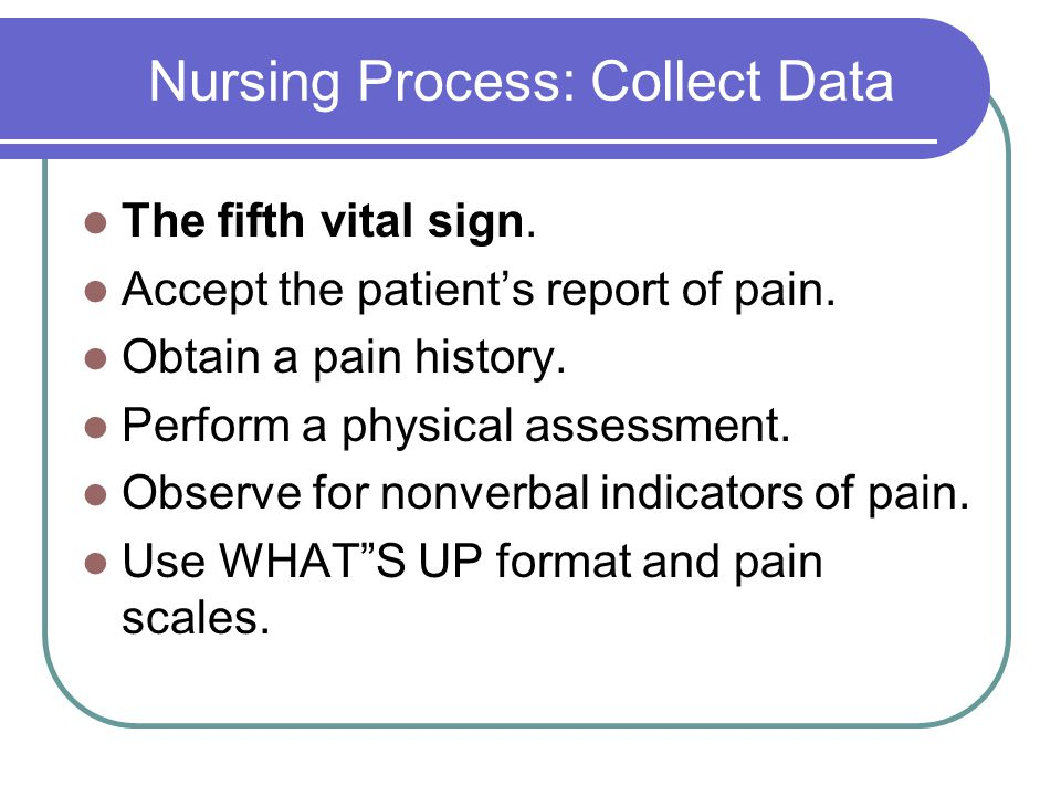 Nursing Process: Collect Data