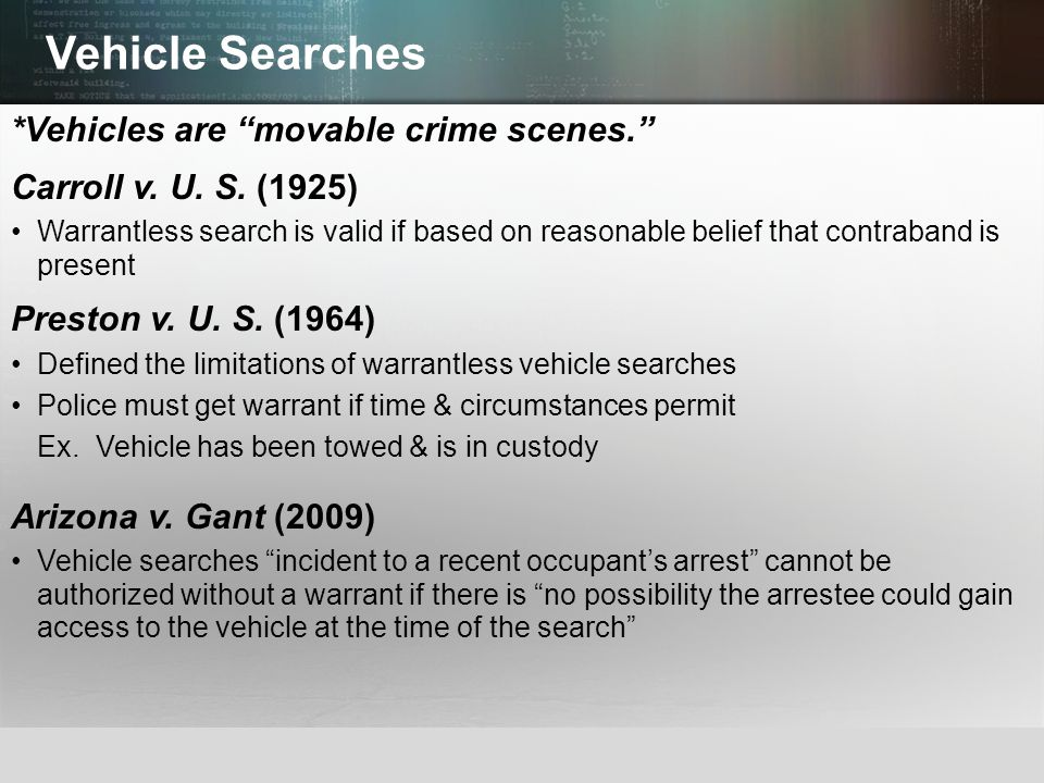 Vehicle Searches *Vehicles are movable crime scenes.