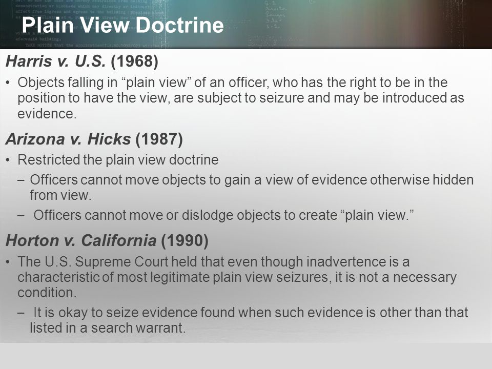 Plain View Doctrine Harris v. U.S. (1968) Arizona v. Hicks (1987)