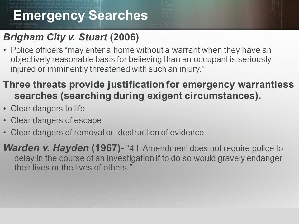 Emergency Searches Brigham City v. Stuart (2006)