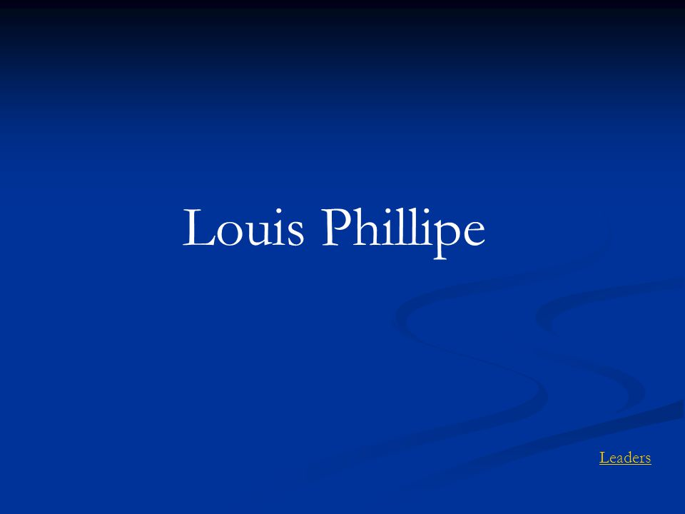 Louis Phillipe Leaders
