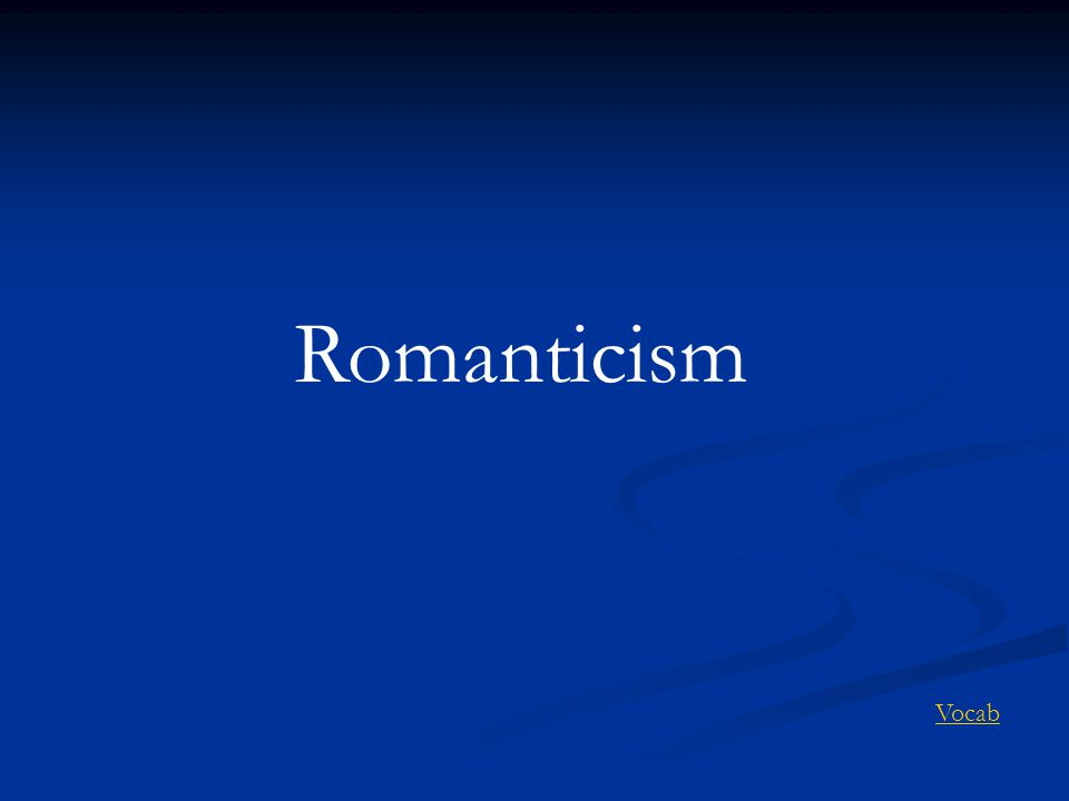 Romanticism Vocab