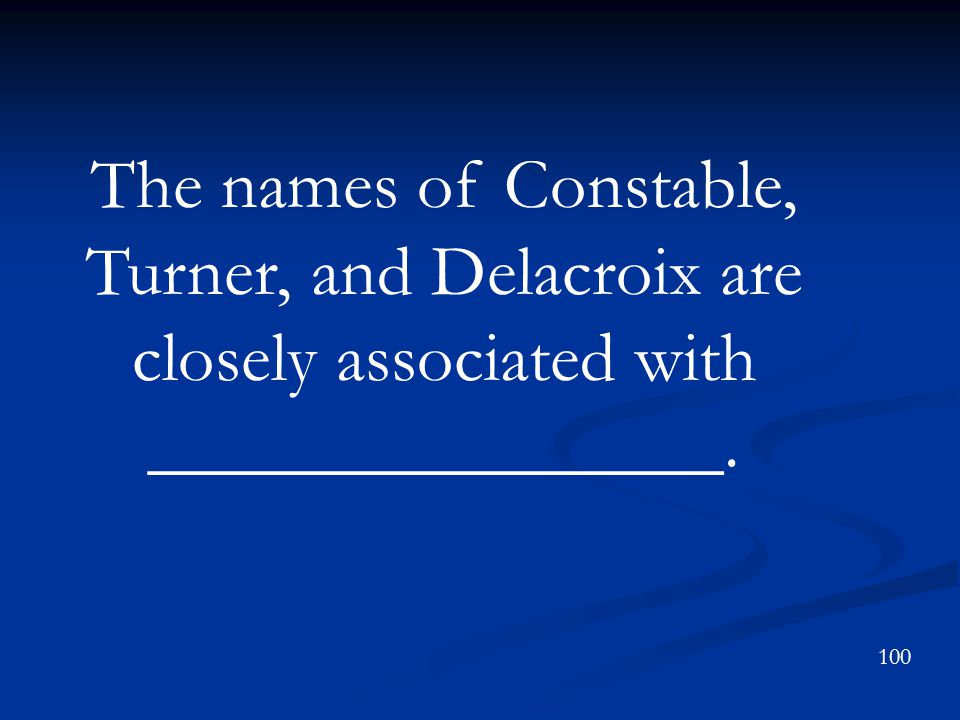 The names of Constable, Turner, and Delacroix are closely associated with ________________.