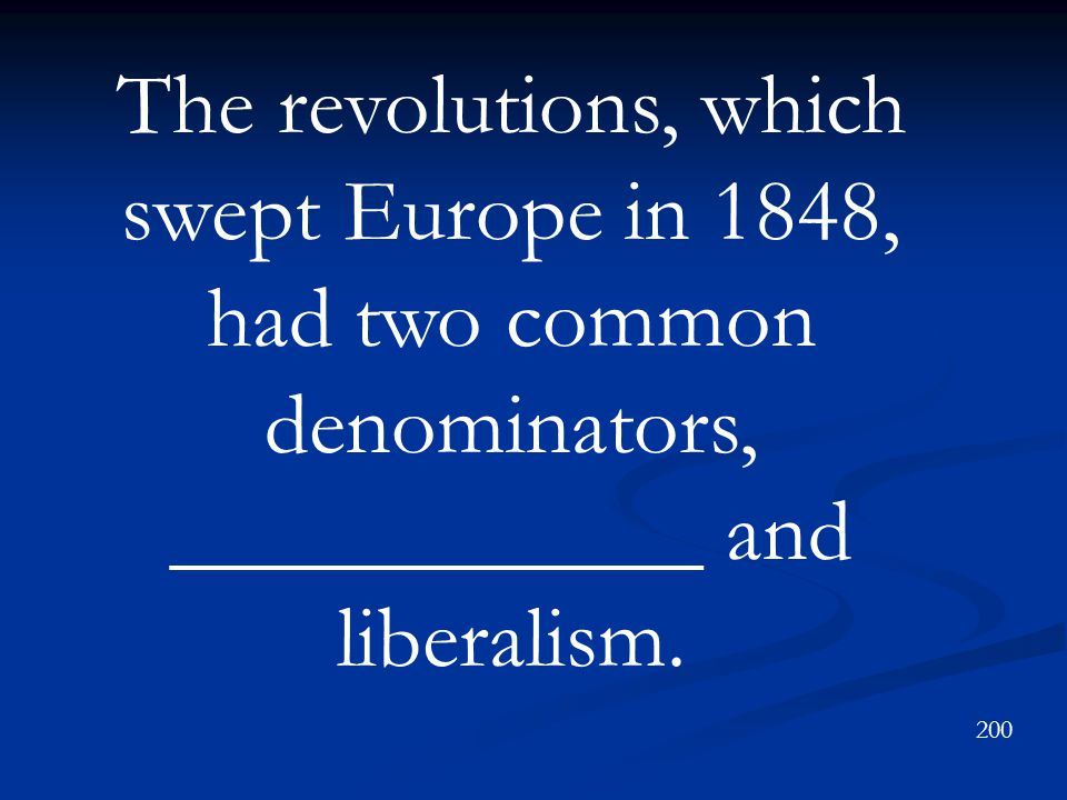 The revolutions, which swept Europe in 1848, had two common denominators, ____________ and liberalism.