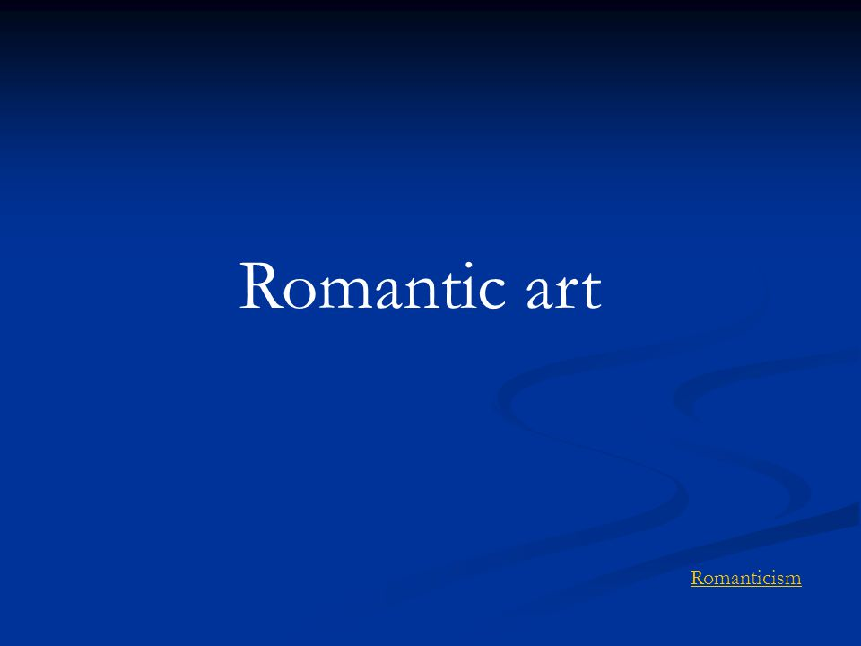 Romantic art Romanticism
