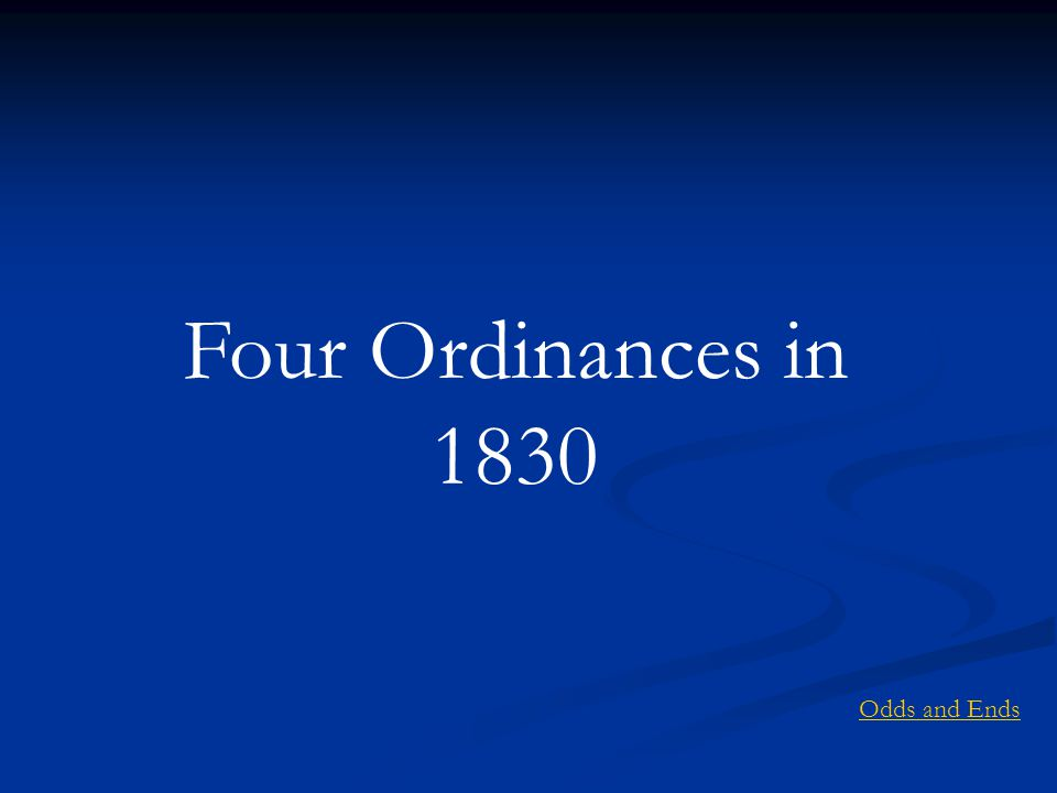 Four Ordinances in 1830 Odds and Ends