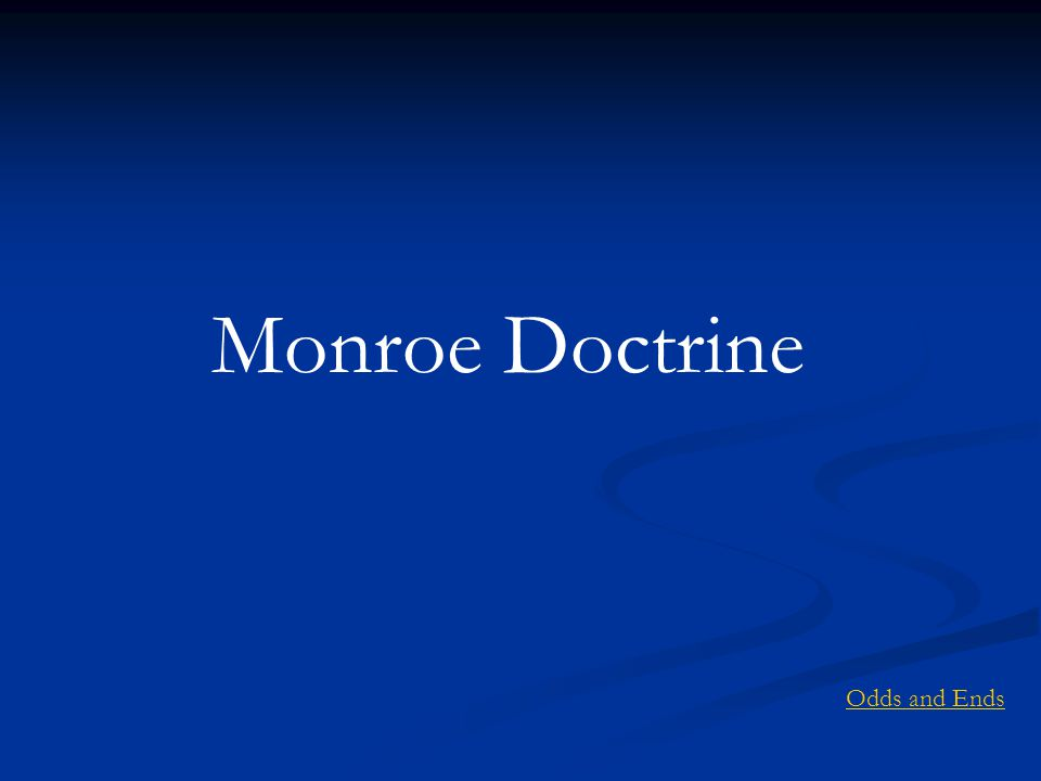 Monroe Doctrine Odds and Ends