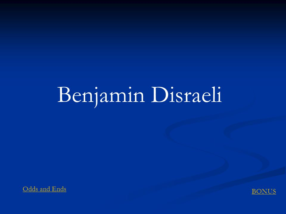 Benjamin Disraeli Odds and Ends BONUS