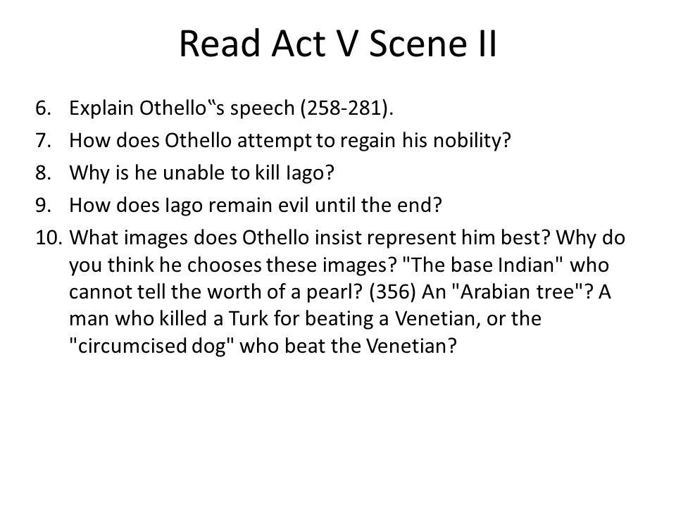 "Read Act V Scene II Explain Othello""s speech (258-281)."