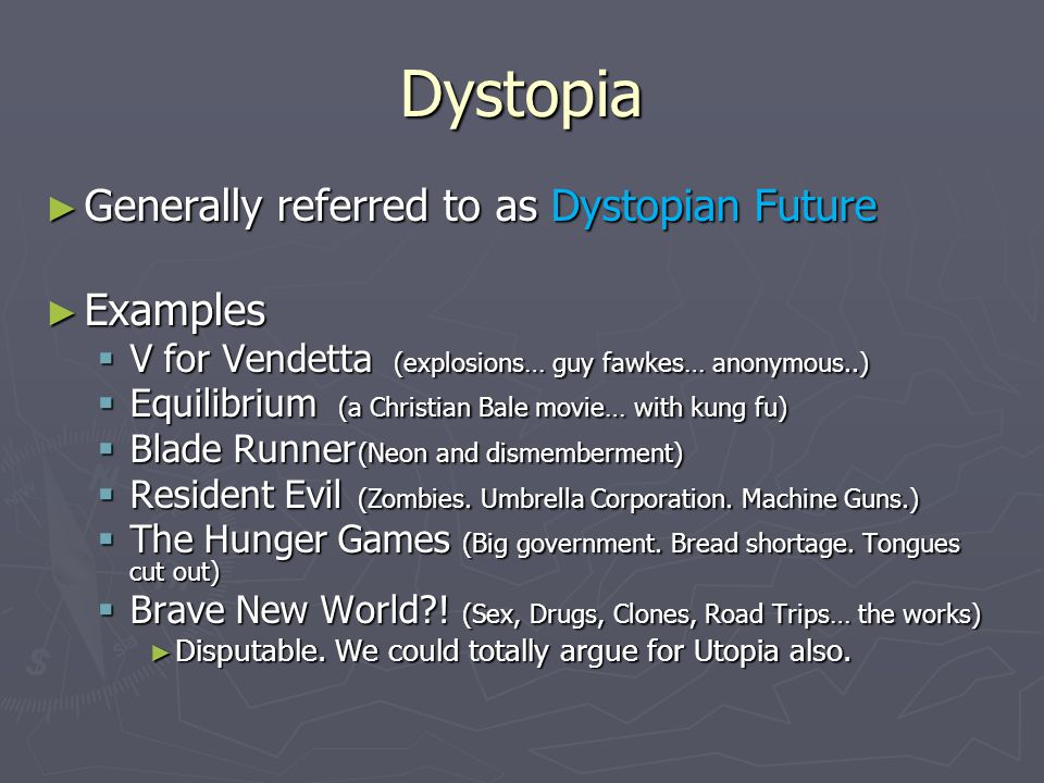 Dystopia Generally referred to as Dystopian Future Examples