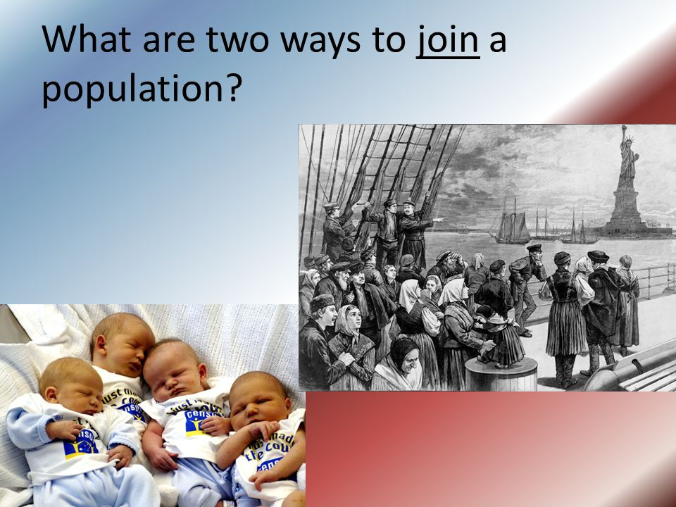 What are two ways to join a population