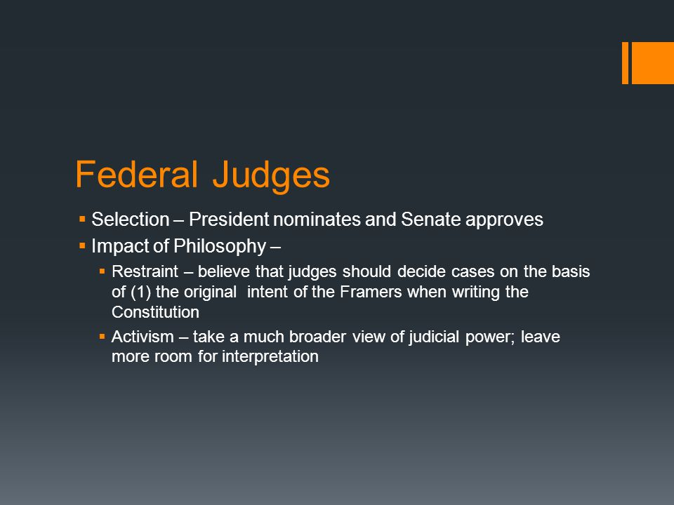 Federal Judges Selection – President nominates and Senate approves
