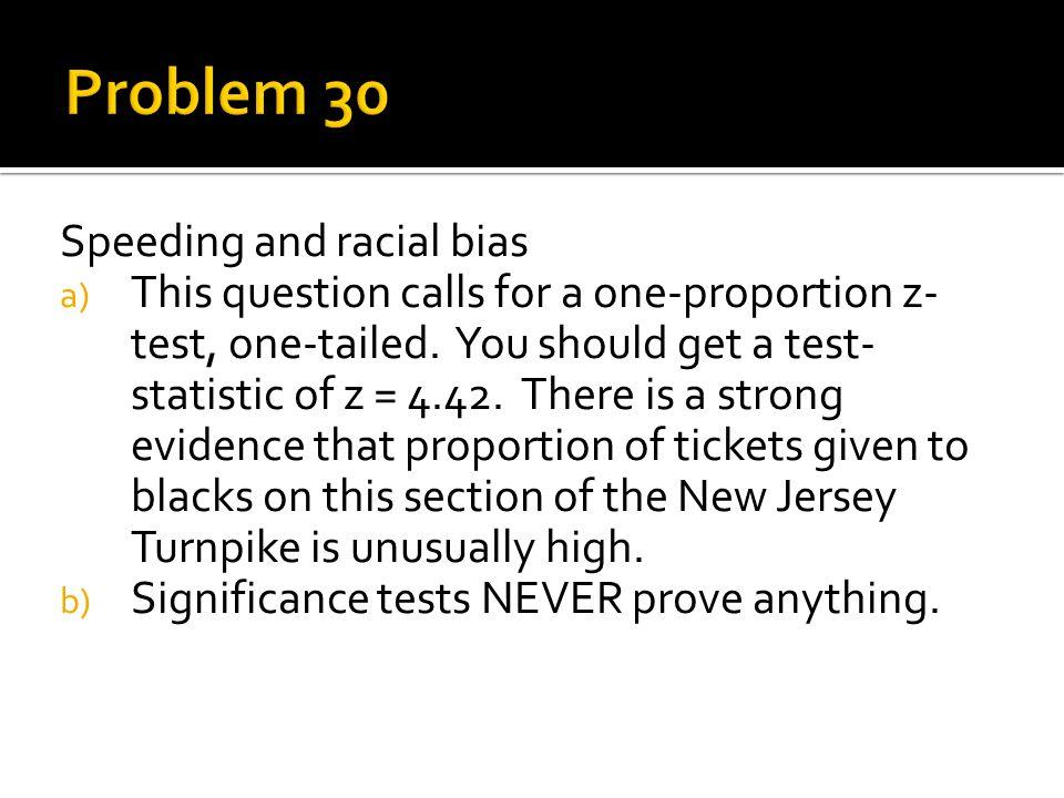 Problem 30 Speeding and racial bias