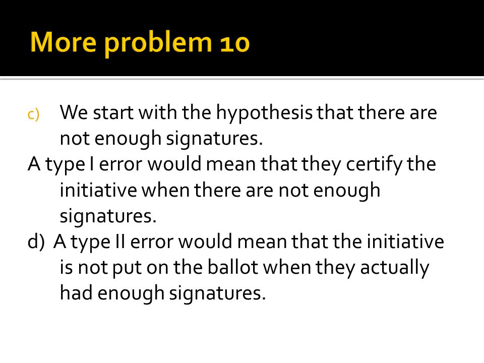 More problem 10 We start with the hypothesis that there are not enough signatures.