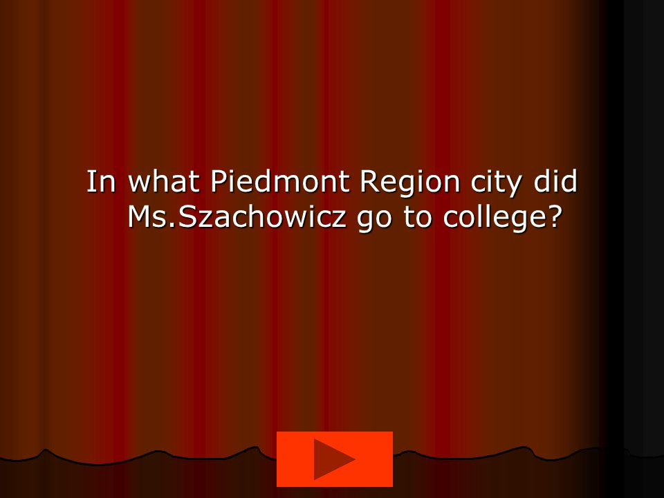 In what Piedmont Region city did Ms.Szachowicz go to college
