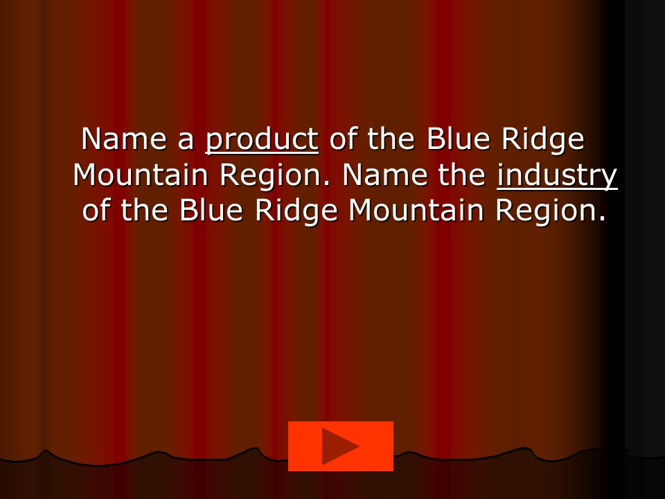 Name a product of the Blue Ridge Mountain Region