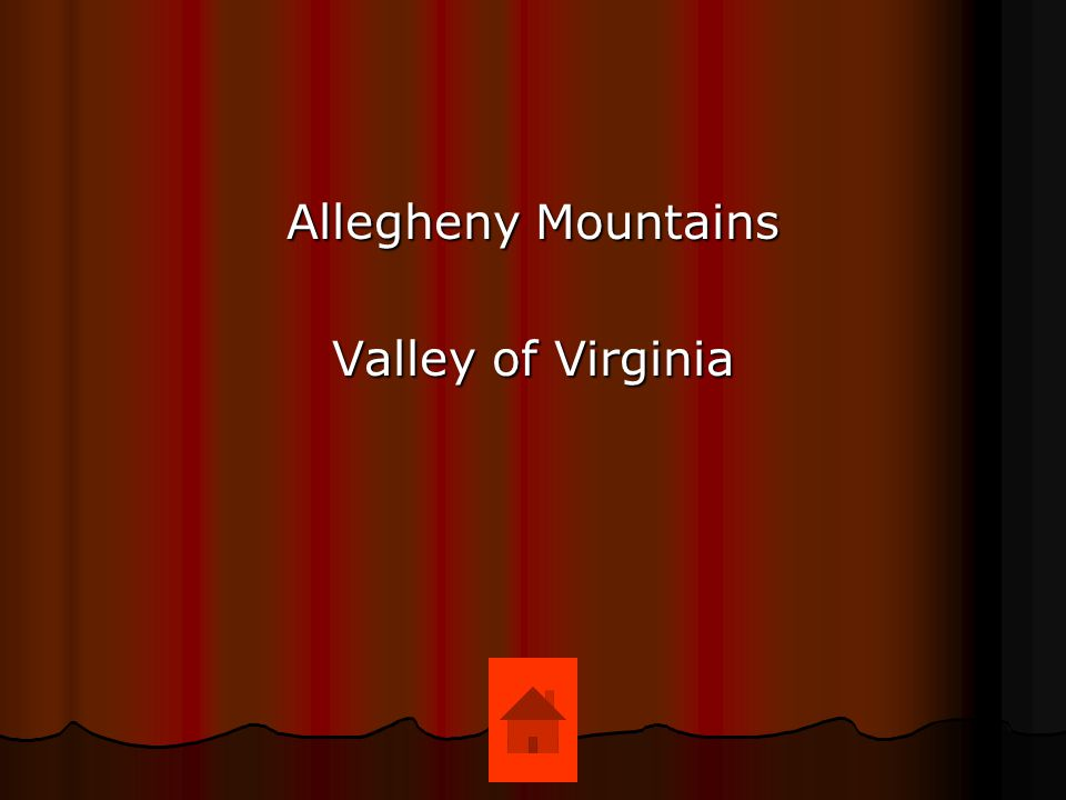 Allegheny Mountains Valley of Virginia