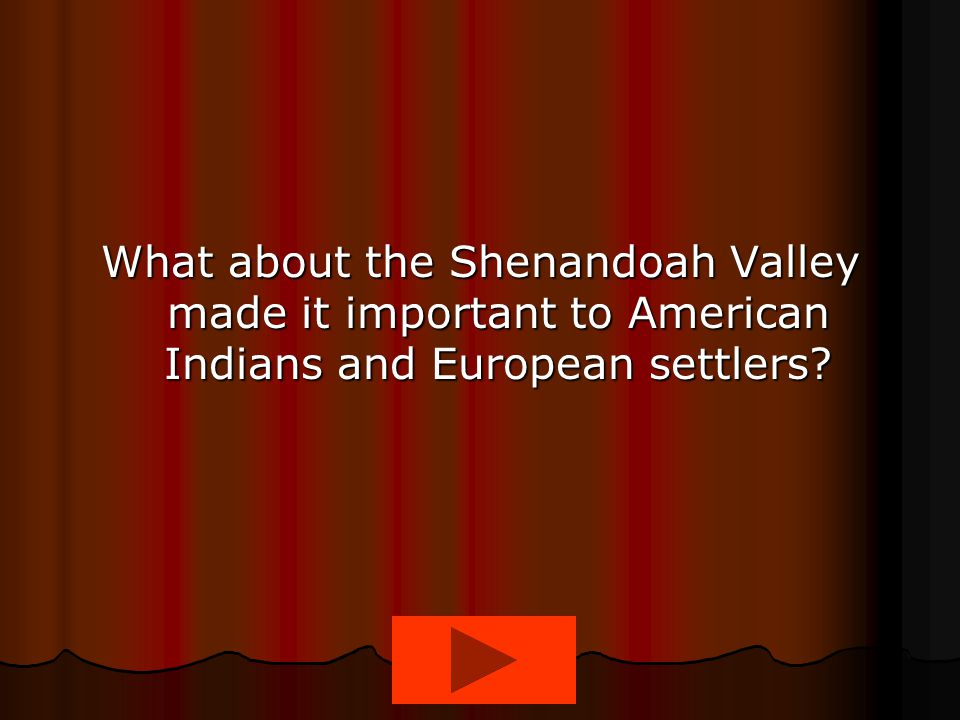 What about the Shenandoah Valley made it important to American Indians and European settlers