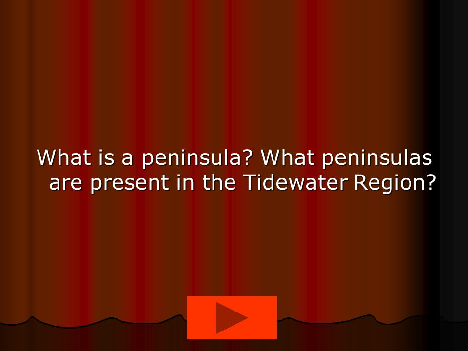 What is a peninsula What peninsulas are present in the Tidewater Region