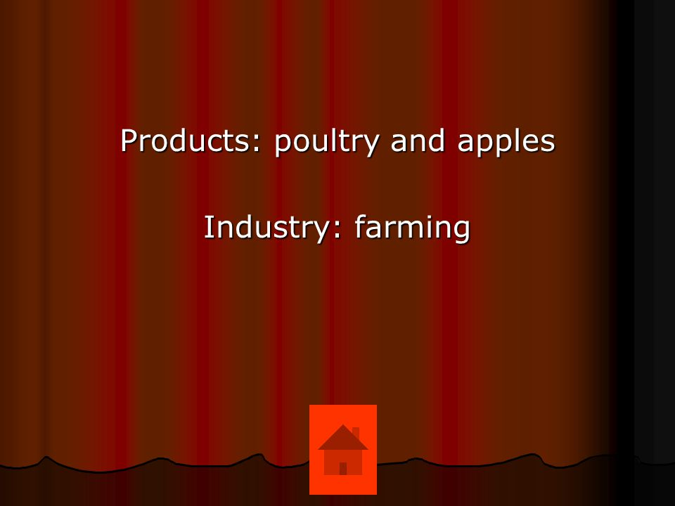 Products: poultry and apples