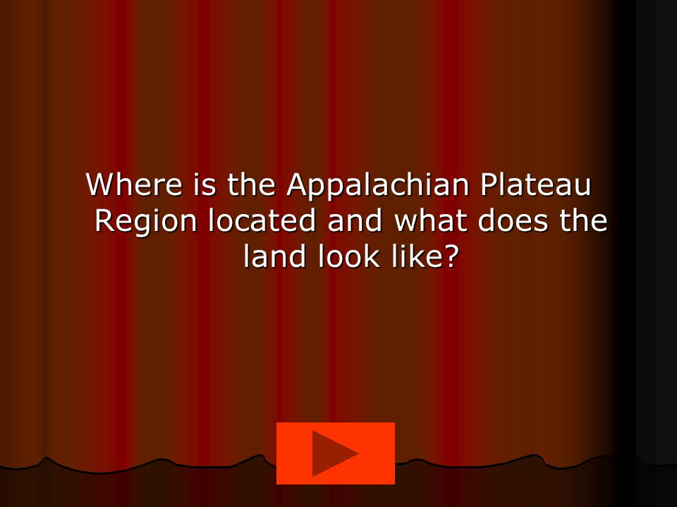 Where is the Appalachian Plateau Region located and what does the land look like