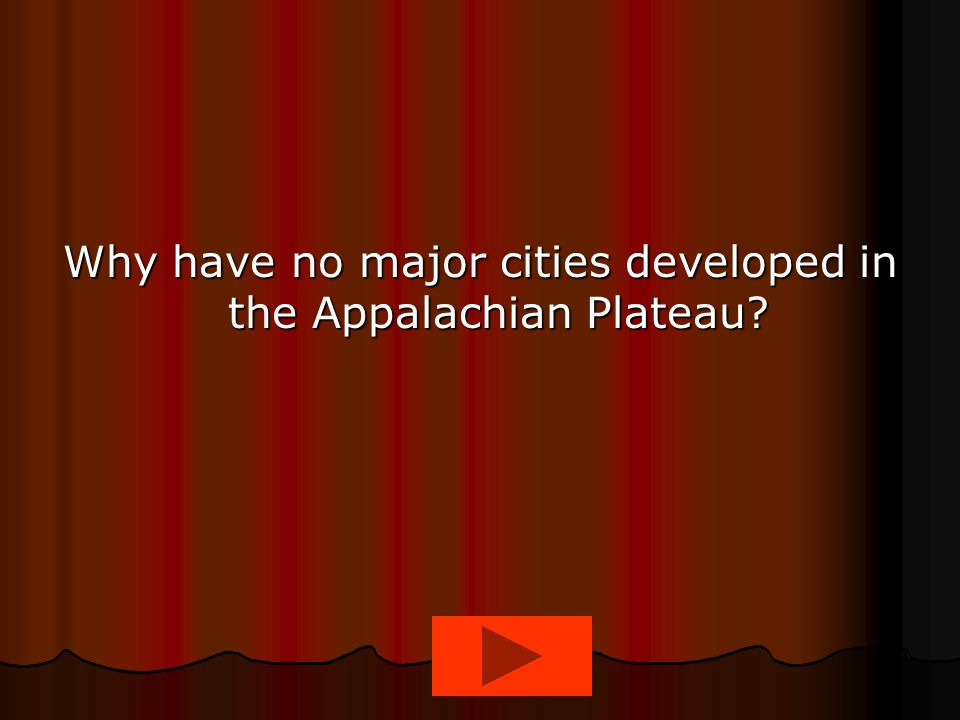 Why have no major cities developed in the Appalachian Plateau