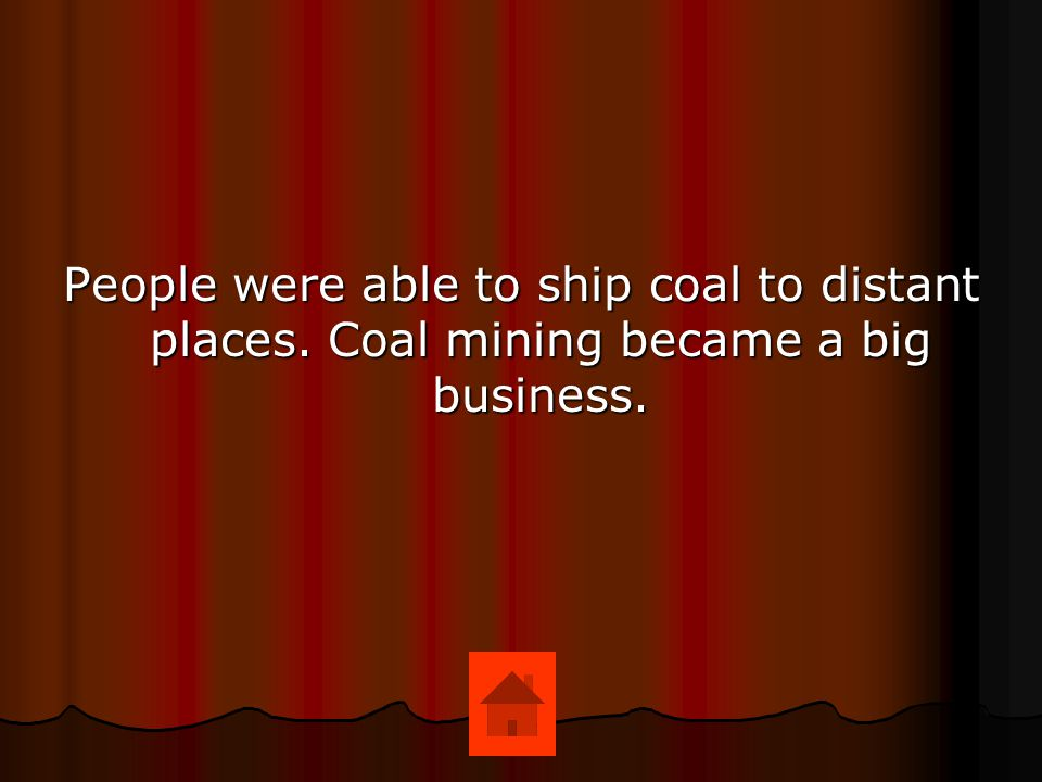 People were able to ship coal to distant places