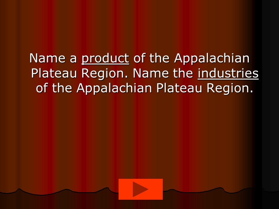 Name a product of the Appalachian Plateau Region