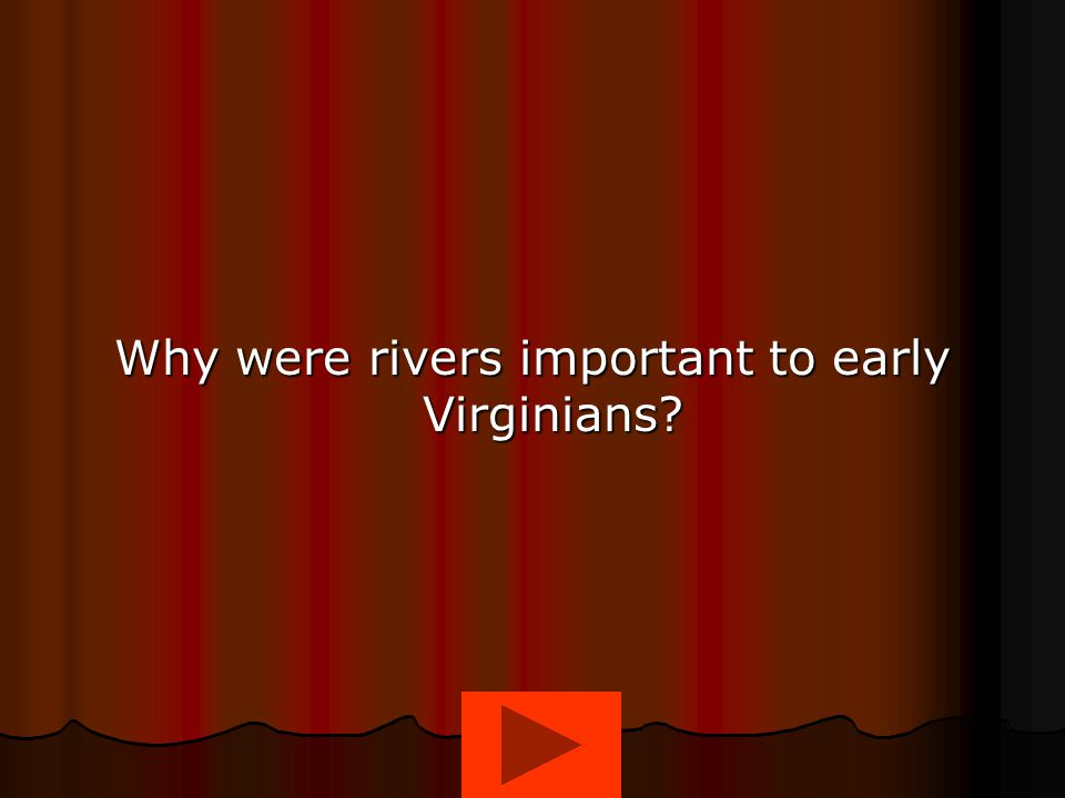 Why were rivers important to early Virginians