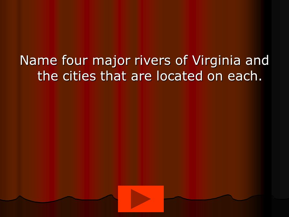 Name four major rivers of Virginia and the cities that are located on each.