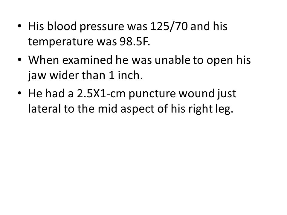 His blood pressure was 125/70 and his temperature was 98.5F.