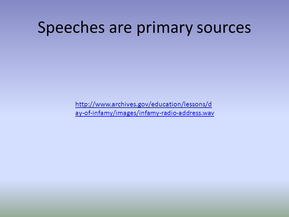 Speeches are primary sources
