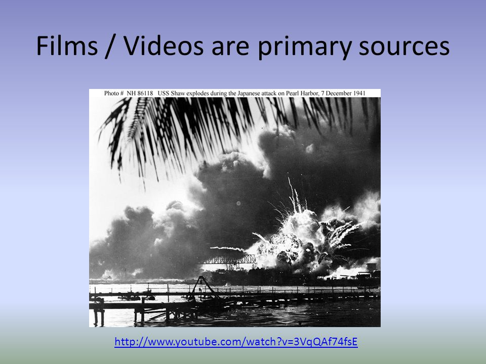 Films / Videos are primary sources