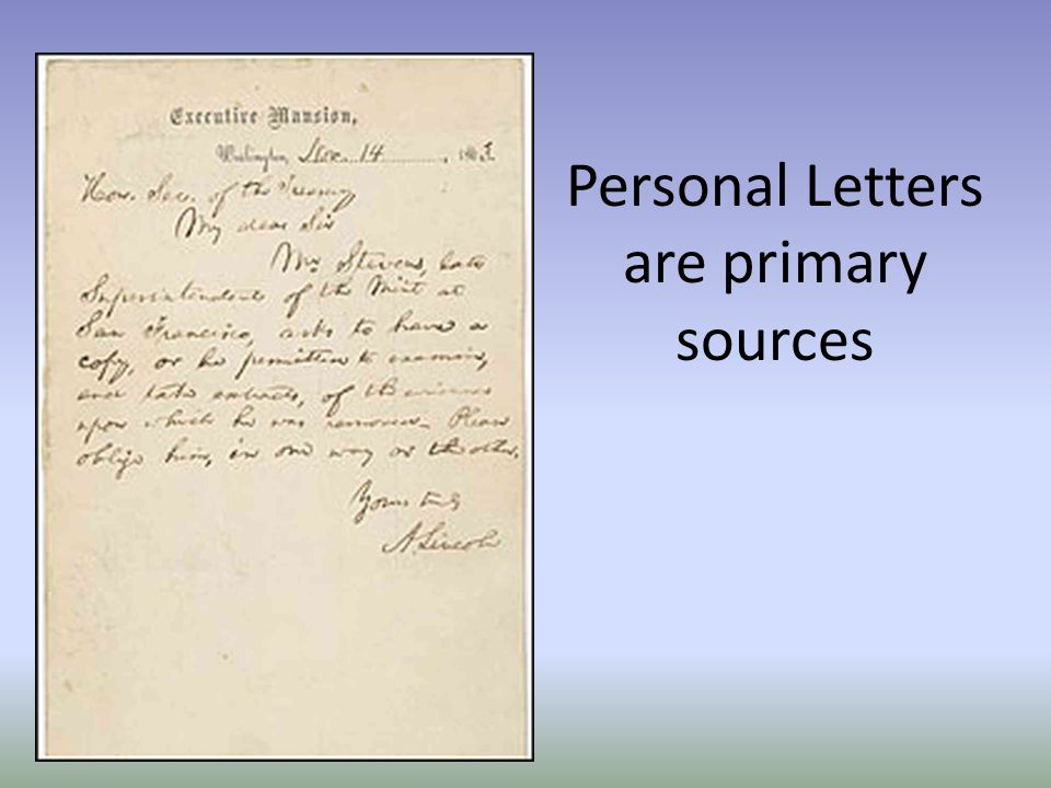 Personal Letters are primary sources