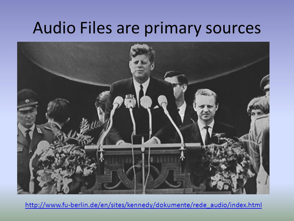 Audio Files are primary sources