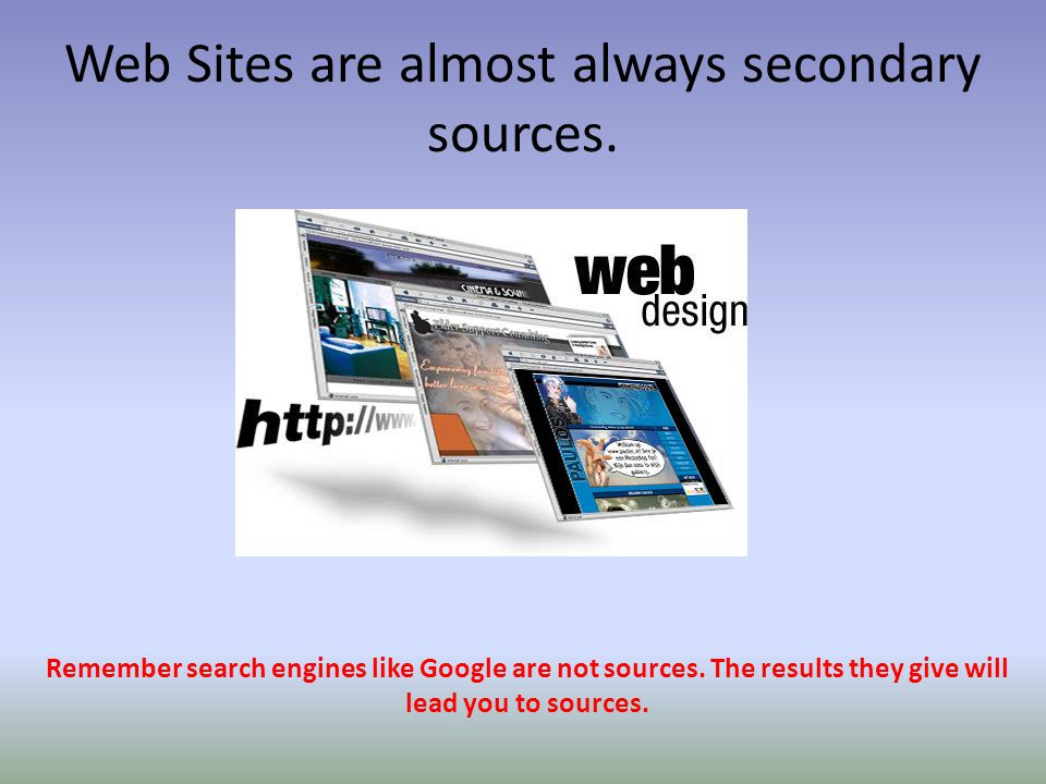 Web Sites are almost always secondary sources.