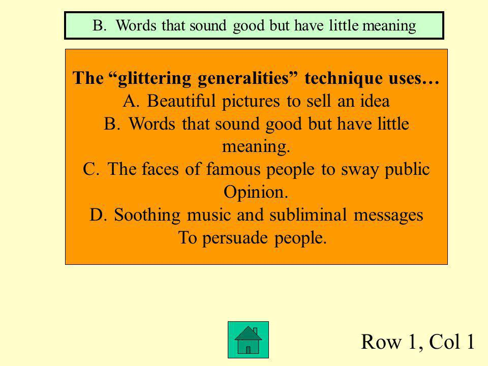 The glittering generalities technique uses…