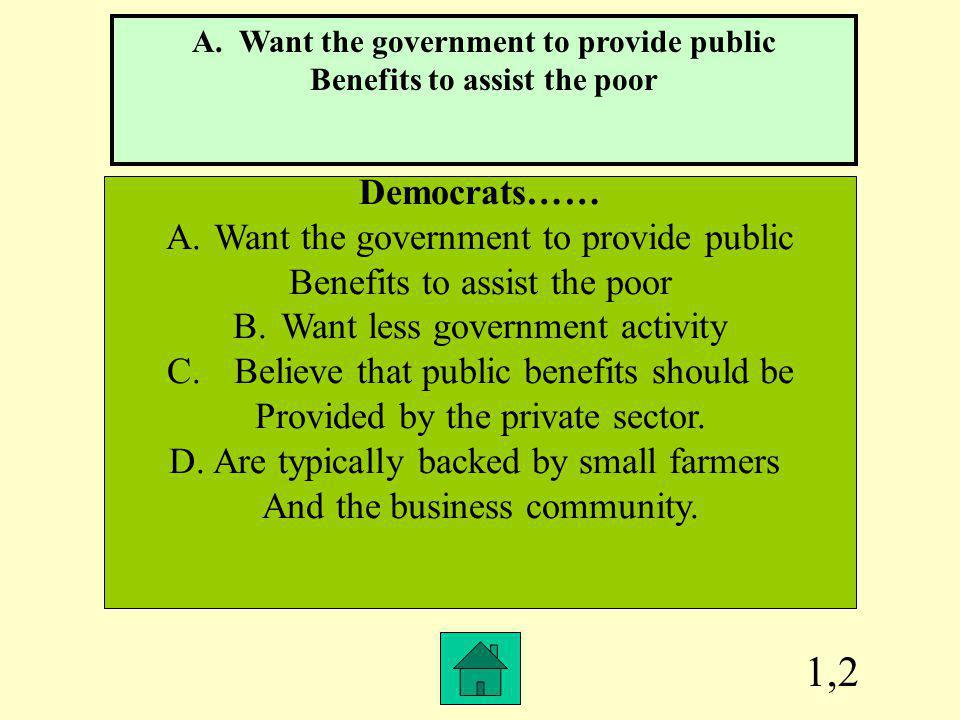 A. Want the government to provide public Benefits to assist the poor