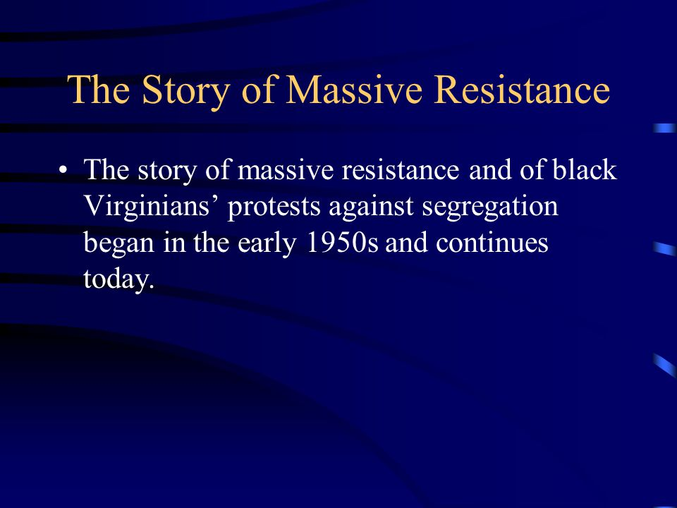 The Story of Massive Resistance