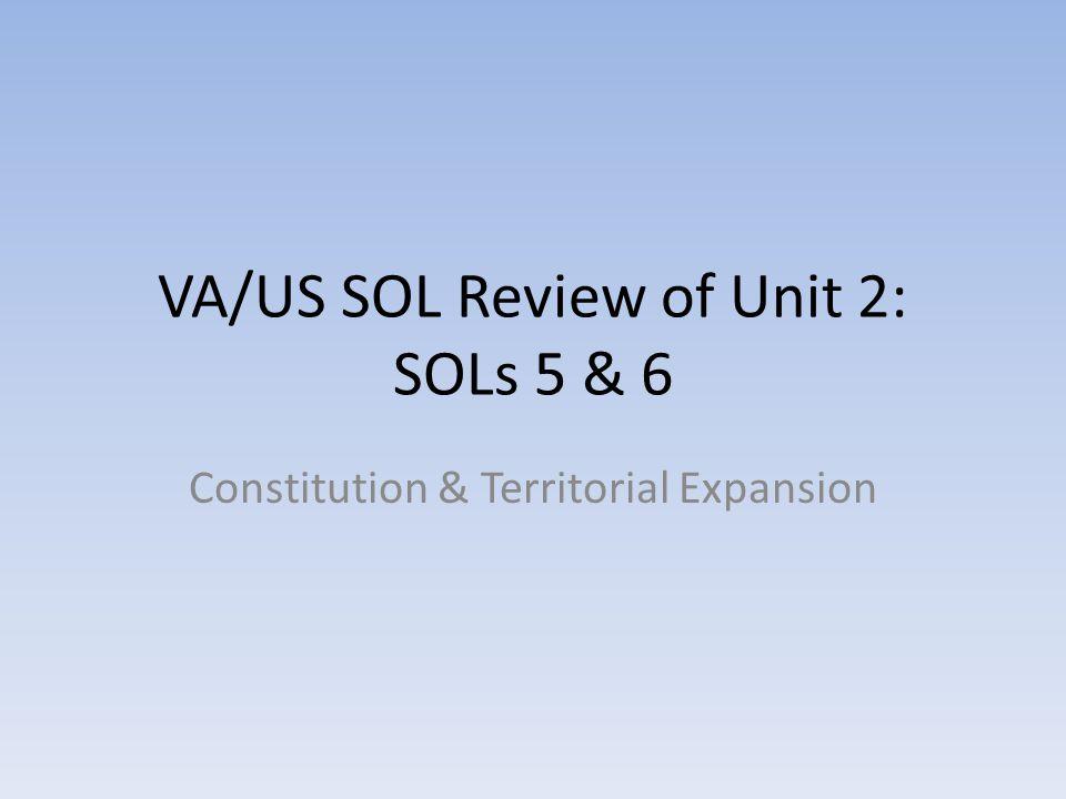 VA/US SOL Review of Unit 2: SOLs 5 & 6