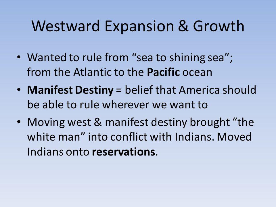 Westward Expansion & Growth
