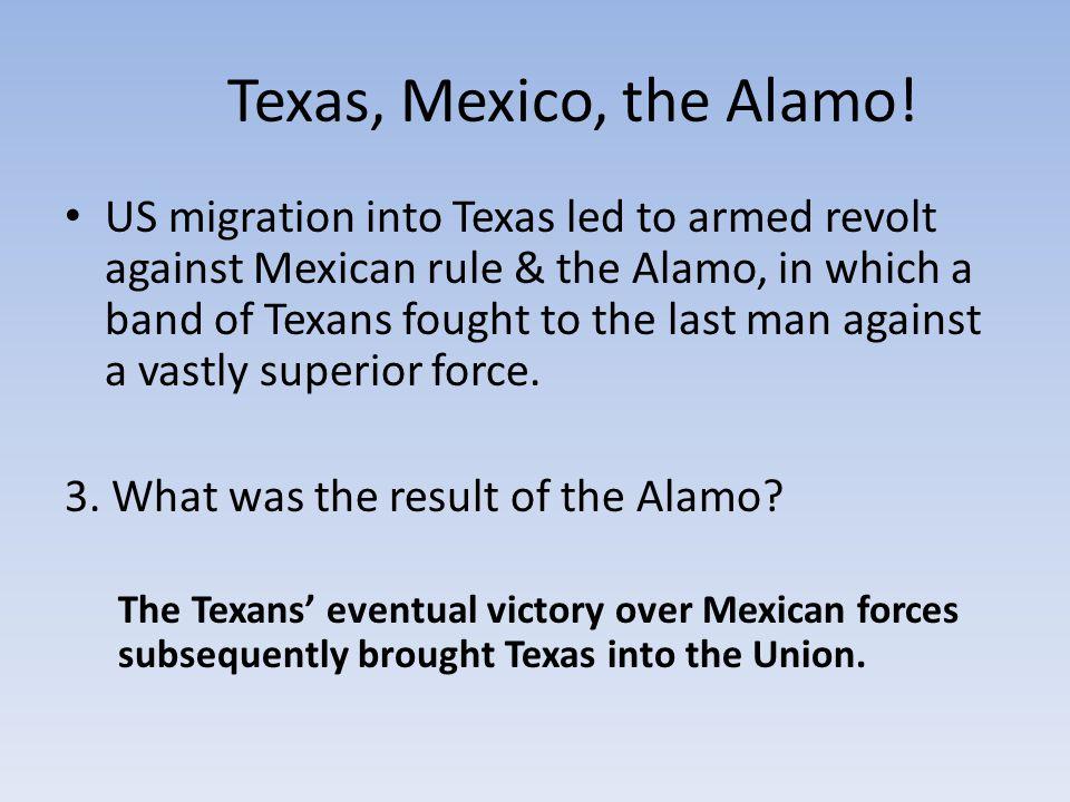 Texas, Mexico, the Alamo!