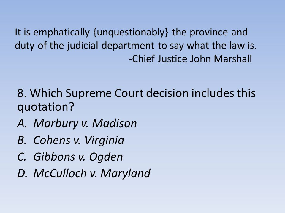 8. Which Supreme Court decision includes this quotation