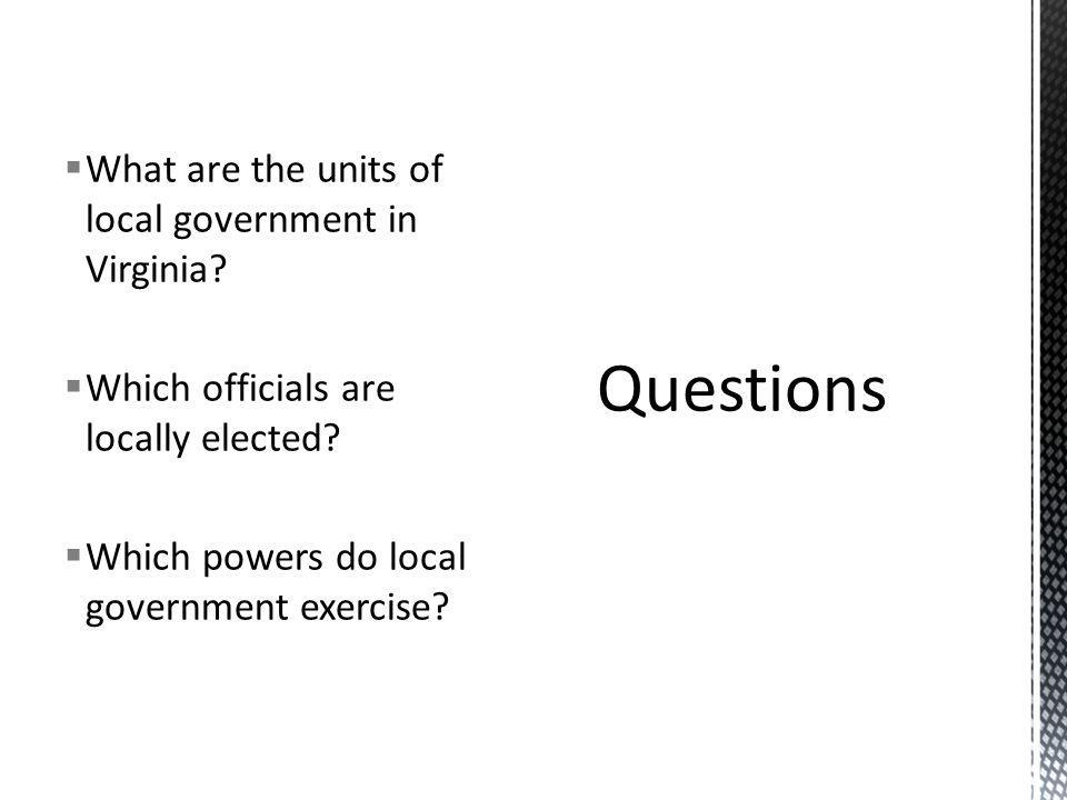 Questions What are the units of local government in Virginia