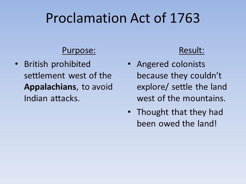 Proclamation Act of 1763 Purpose: