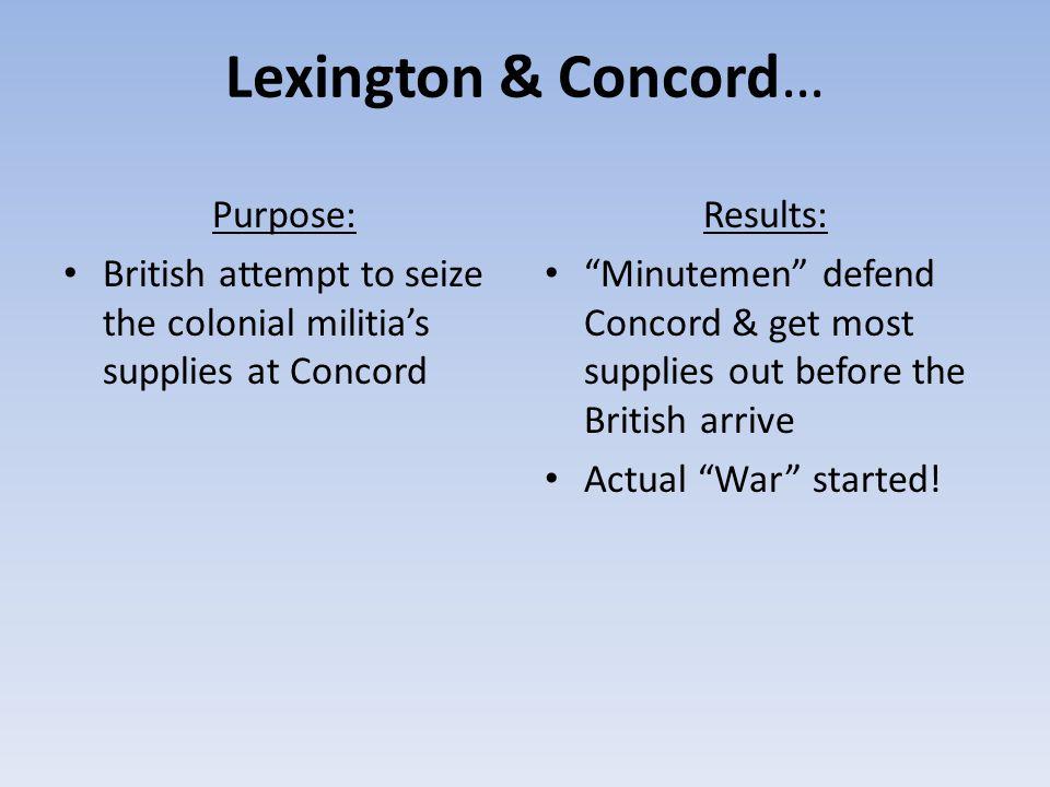 Lexington & Concord… Purpose: