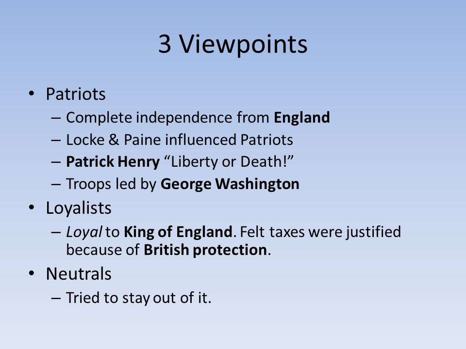 3 Viewpoints Patriots Loyalists Neutrals