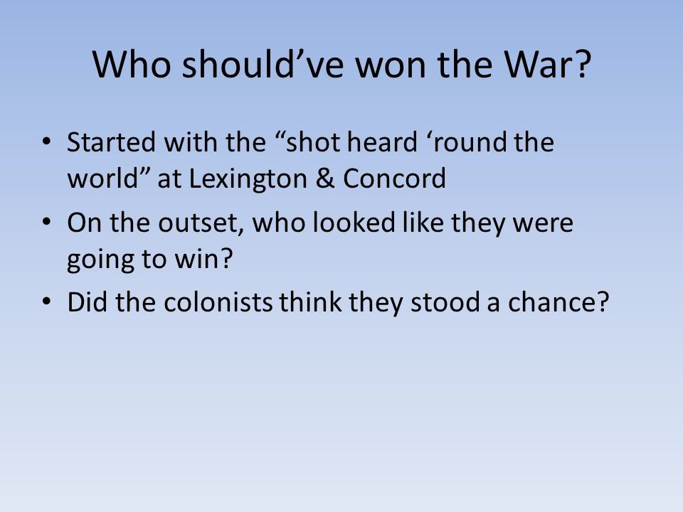 Who should've won the War
